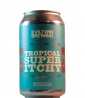 Evil Twin Tropical Super Itchy CANS 35cl