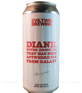 Evil Twin Diane Never Drink IPA That Has Been Anywhere Far From Galaxy CANS 47cl