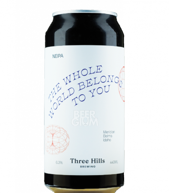 Three Hills The Whole World Belongs to You  CANS 44cl