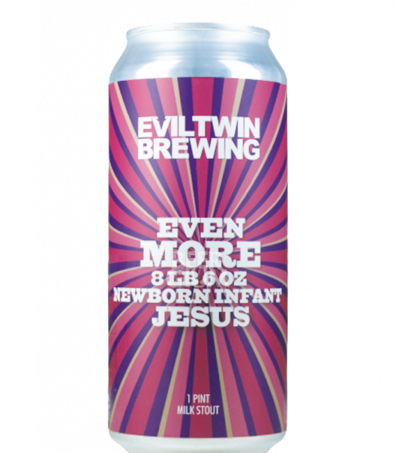 Evil Twin Even More 8lb 6oz Newborn Infant Jesus CANS 47cl
