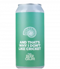 Pomona Island And That's Why I don't Like Cricket CANS 44cl - BBF 04-08-2021